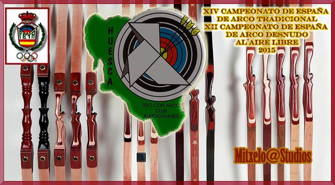 XIV CAMPEONATO DE ESPAÑA DE ARCO TRADICIONAL XII CAMPEONATO DE ESPAÑA DE ARCO DESNUDO AL AIRE LIBRE