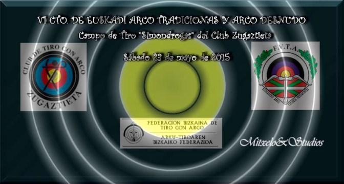 RESULTADOS DEL VI CAMPEONATO DE EUSKADI EN ARCO TRADICIONAL Y ARCO DESNUDO 2015.