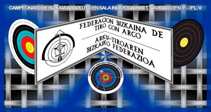 RESULTADOS DEL CAMPEONATO DE BIZKAIA ABSOLUTO EN SALA INDIVIDUAL XXII T. NAVIDAD – 3ª N. P. – 3ª L. V.