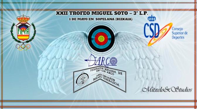 RESULTADOS DEL XXII TROFEO MIGUEL SOTO – 3ª L.P.