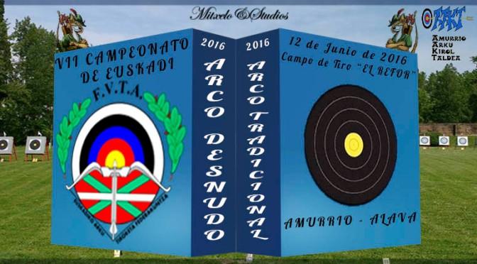 RESULTADOS DEL VII CAMPEONATO DE EUSKADI ARCO TRADICIONAL Y ARCO DESNUDO AL AIRE LIBRE 2016-ACTUALIZACIÓN DE RÉCORDS DE EUSKADI A 12/06/2016