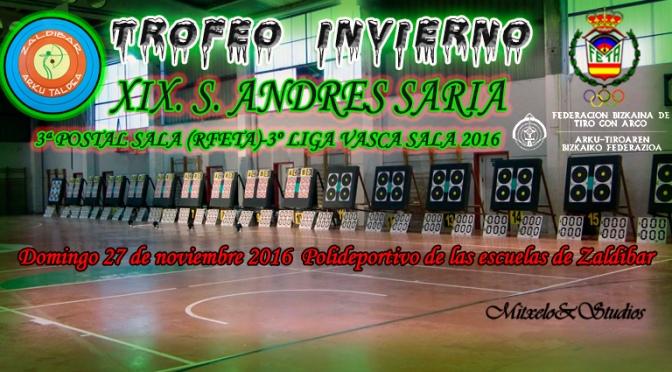 """RESULTADOS DEL XIX. S. ANDRES SARIA-""""TROFEO INVIERNO""""-3ª LIGA VASCA Y 3ª POSTAL SALA 2016 BIZKAIA"""